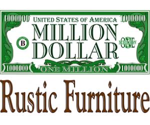 We carry Million                                 Dollar Rustic